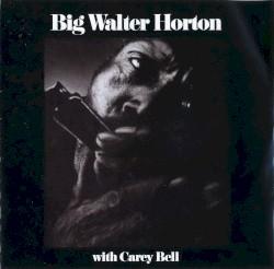 BIG WALTER HORTON - TELL ME BABY