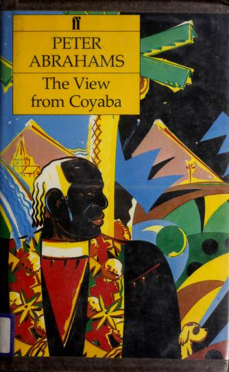 The view from Coyaba by Abrahams, Peter
